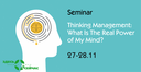 New Seminar «Thinking Management: What Is the Real Power of My Mind»