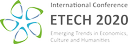 """the International Scientific Conference """"Emerging Trends in Economics, Culture and Humanities (etECH2020)"""""""