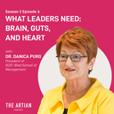 What Leaders Need: Brain, Guts, and Heart